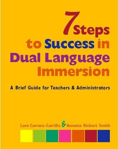 Download 7 Steps to Success in Dual Language Immersion: A Brief Guide for Teachers and Administrators 0325009929
