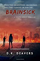 Brainsick: A Young Adult Thriller