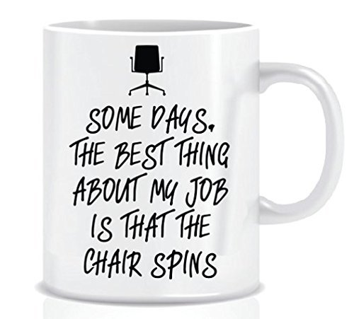 Some Days、The Best Thing About My Job Is That the Chair Spins–Coffee Mug inブルーリボンギフトボックス–11oz