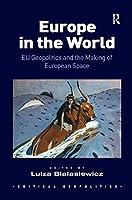 Europe in the World: EU Geopolitics and the Making of European Space (Critical Geopolitics) [並行輸入品]