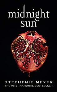 Midnight Sun (Twilight series Book 5)