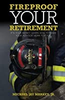 Fireproof Your Retirement: It's Your Money Learn How to Make Your Advisor Work for You [並行輸入品]