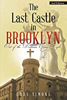 The Last Castle in Brooklyn: Out of the Darkness Comes Light