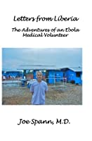 Letters from Liberia: The Adventures of an Ebola Medical Volunteer