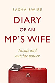 Diary of an MP's Wife: Inside and Outside Power: 'riotously candid'