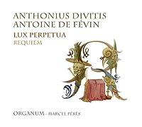 Lux Perpetua/Requiem by Organum (2012-03-13)