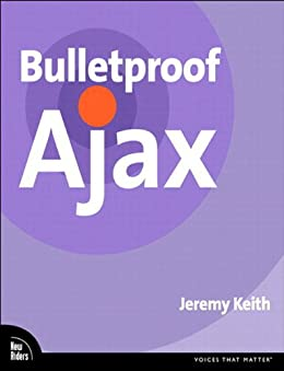 [Keith, Jeremy]のBulletproof Ajax (Voices That Matter) (English Edition)
