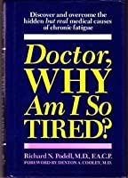 Doctor Why Am I So Tired?: Discover and Overcome the Hidden But Real Medical Causes of Chronic Fatigue [並行輸入品]