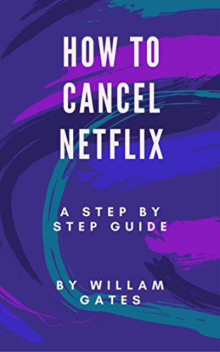 How To Cancel Netflix Subscription: Cancel Netflix subscription from I PAD,I POD, Browser, I Phone ETC (English Edition)の詳細を見る