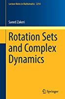 Rotation Sets and Complex Dynamics (Lecture Notes in Mathematics)