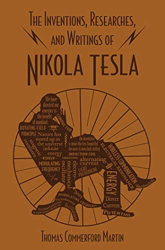 Inventions, Researches, and Writings of Nikola Tesla (Word Cloud Classics) (English Edition)