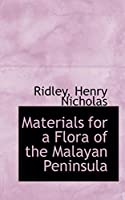 Materials for a Flora of the Malayan Peninsula