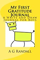 My First Gratitude Journal: A Write and Draw Journal for Boys