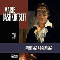 Marie Bashkirtseff - Paintings & Drawings (Zedign Art Series)