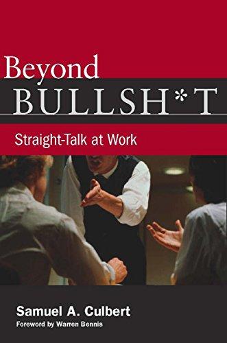 Download Beyond Bullsh*t: Straight-Talk At Work 0804771774