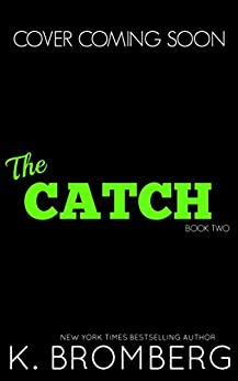 The Catch (The Player Duet Book 2) by [Bromberg, K.]