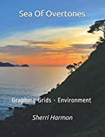 Sea Of Overtones: Graphing Grids - Environment (Landscapes)