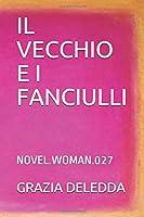 IL VECCHIO E I FANCIULLI: NOVEL.WOMAN.027 (NOVELWOMAN)