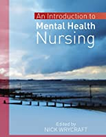 Introduction To Mental Health Nursing (UK Higher Education OUP Humanities & Social Sciences Health)