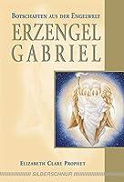 Erzengel Gabriel: Botschaften aus der Engelwelt