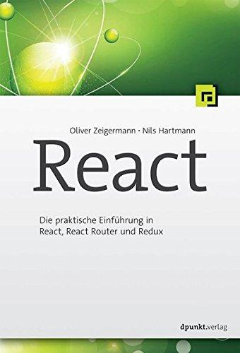 Download React: Die praktische Einfuehrung in React, React Router und Redux 3864903270