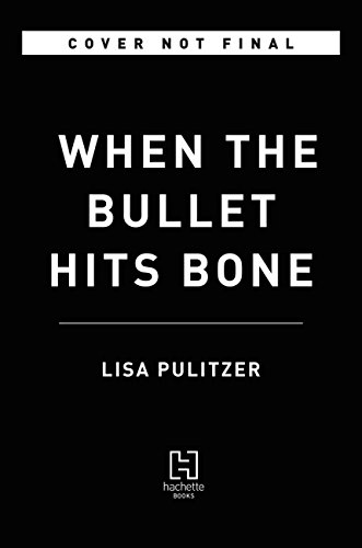 When the Bullet Hits Bone (English Edition)