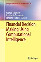 Financial Decision Making Using Computational Intelligence (Springer Optimization and Its Applications)