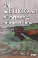 Um Medico Na Floresta