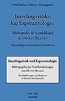 Interlingvistiko Kaj Esperantologio. Bibliografio de La Publikajxoj de Detlev Blanke