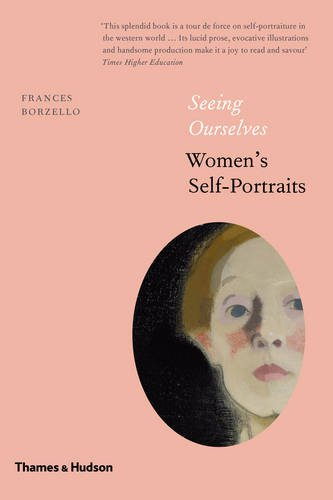 Download Seeing Ourselves: Women's Self-Portraits 0500239460