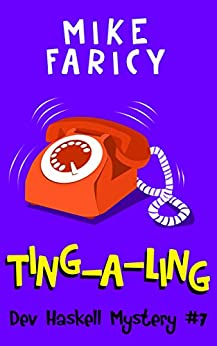 Ting-A-Ling (Dev Haskell - Private Investigator, Book 7) by [Faricy, Mike]