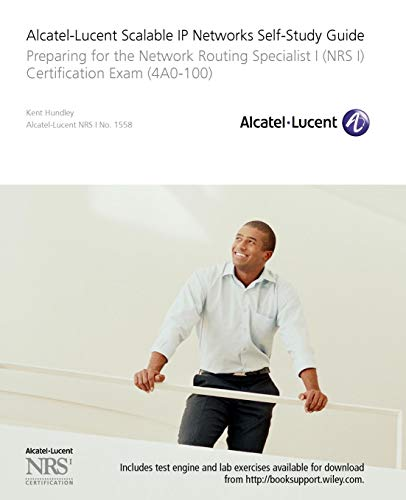 Download Alcatel-Lucent Scalable IP Networks Self-Study Guide: Preparing for the Network Routing Specialist I (NRS 1) Certification Exam (Self Study Guide Exam 4ao-100) 0470429062