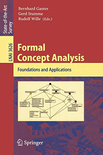Download Formal Concept Analysis: Foundations and Applications (Lecture Notes in Computer Science) 3540278915