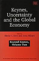 Keynes, Uncertainty and the Global Economy: Beyond Keynes (Post-keynesian Economics Study Group)