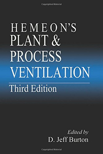 Download Hemeon's Plant & Process Ventilation, Third Edition 1566703476