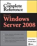Microsoft Windows Server 2008: The Complete Reference (Complete Reference Series)