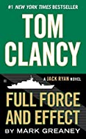 Tom Clancy Full Force and Effect (A Jack Ryan Novel) by Mark Greaney(2015-10-27)