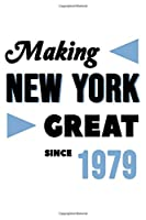 Making New York Great Since 1979: College Ruled Journal or Notebook (6x9 inches) with 120 pages