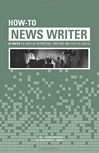 Download How-To News Writer: 25 Ways to Develop Reporting, Writing and Digital Skills 173352360X