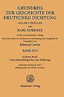 Sechstes Buch: Vom Siebenjaehrigen Bis Zum Weltkriege: Nationale Dichtung: Bibliographie Der Werke Goethes
