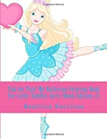 Fun for Tots! My Ballerina Coloring Book For Little Toddler Girls (Book Edition: 2) [並行輸入品]