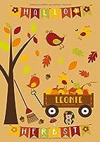 HALLO HERBST Kritzelmalbuch LEONIE: Malbuch mit dem Namen deines Kindes. Kritzeln & Malen fuer Kinder ab 2 Jahren. Alle Kinderzeichnungen in einem Softcover-Buch.