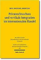 Privatrechtsschutz Und Vertikale Integration Im Internationalen Handel (Studien Zum Auslandischen Und Internationalen Privatrecht)