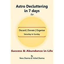 Astro Decluttering  in 7 Days for Success and Abundance in Life