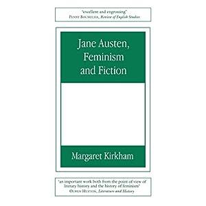 Jane Austen, Feminism and Fiction