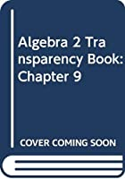 Algebra 2 Transparency Book: Chapter 9