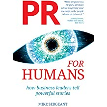 PR for Humans: How business leaders tell powerful stories