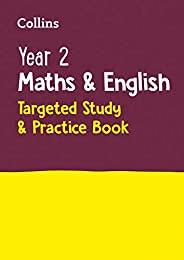 Year 2 Maths and English KS1 Targeted Study & Practice Book: Home Learning and School Resources from the P