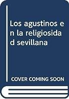 Los agustinos en la religiosidad sevillana