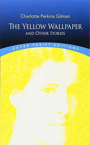 Download The Yellow Wallpaper and Other Stories (Dover Thrift Editions) 0486298574